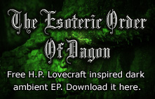 Download the H.P. Lovecraft inspired Esoteric Order Of Dagon music EP for free today