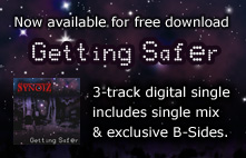 Download the now free 3-track electronic music single Getting Safer including exclusive b-sides